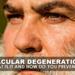 Macular Degeneration: What Is It and How Do You Prevent It?