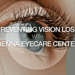 Preventing Vision Loss with Vienna Eyecare Center