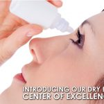 Introducing Our Dry Eye Center of Excellence