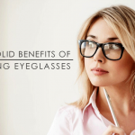5 Solid Benefits of Using Eyeglasses