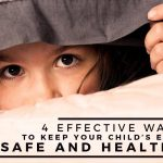 4 Effective Ways to Keep Your Child's Eyes Safe and Healthy