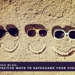 Video Blog: Effective Ways to Safeguard Your Vision