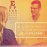 4 Signs You Need to Visit Your Optometrist for an Eye Exam