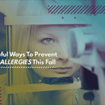 Helpful Ways to Prevent Eye Allergies This Fall