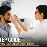4-Step Guide to Keeping Your Eyes in Great Shape